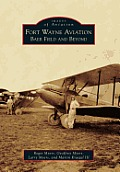 Fort Wayne Aviation:: Baer Field and Beyond (Images of Aviation) Cover