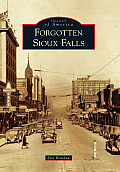 Images of America||||Forgotten Sioux Falls