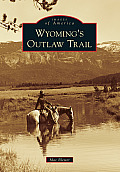 Wyoming's Outlaw Trail