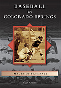 Baseball In Colorado Springs (Images Of Baseball) by Roger P. Hadix