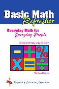 Basic Math Refresher 1st Edition REA Everyday Math for Everyday People