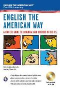 English the American Way: a Fun Esl Guide To Language & Culture in the U.S. W/audio CD & MP3 (English As a Second Language)