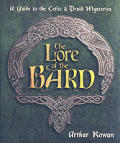 Lore of the Bard A Guide to the Celtic & Druid Mysteries