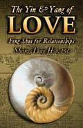 Yin & Yang of Love Feng Shui for Relationships