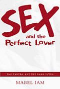 Sex & The Perfect Lover Tao Tantra & The