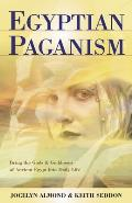 Egyptian Paganism for Beginners: Bring the Gods & Goddesses of Ancient Egypt Into Daily Life