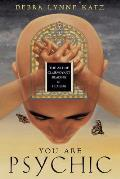 You Are Psychic: The Art of Clairvoyant Reading and Healing
