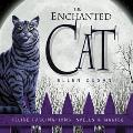 The Enchanted Cat: Feline Fascinations, Spells & Magick