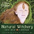 Natural Witchery Intuitive Personal & Practical Magick