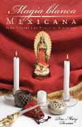 Magia Blanca Mexicana