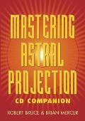 Mastering Astral Projection Cd...