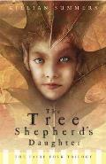 Fairy Folk Trilogy #01: The Tree Shepherd's Daughter Cover