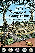 Llewellyns 2012 Witches Companion An Almanac for Everyday Living
