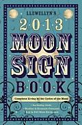 Llewellyns 2013 Moon Sign Book