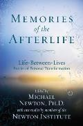 Memories of the Afterlife: Life-Between-Lives Stories of Personal Transformation