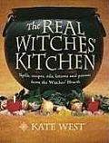 The Real Witches' Kitchen: Spells, Recipes, Oils, Lotions and Potions from the Witches' Hearth Cover