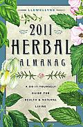 Llewellyn's Herbal Almanac 2011: A Do-it-yourself Guide for Health & Natural Living