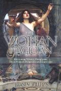 The Woman Magician: Revisioning Western Metaphysics from a Woman&#39;s ...