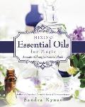 Mixing Essential Oils for Magic...