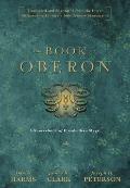 The Book of Oberon a Sourcebook of Elizabethan Magic