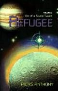 Bio Of A Space Tyrant #01: Refugee by Piers Anthony