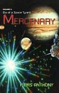 Bio Of A Space Tyrant #02: Mercenary by Piers Anthony
