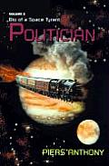 Bio Of A Space Tyrant #03: Politician by Piers Anthony