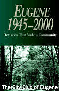 Eugene 1945-2000: Decisions That Made a Community