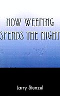 How Weeping Spends the Night