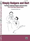 Simply Rodgers and Hart: The Music of Richard Rodgers and Lorenz Hart -- 21 of Their Most Popular Works