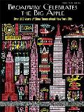 Broadway Celebrates the Big Apple: Over 100 Years of Show Tunes about New York City (Piano/Vocal/Chords)
