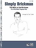 Simply Brickman: The Music of Jim Brickman -- 18 of His Most Popular Hits