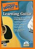 The Complete Idiot's Guide to Learning Guitar: Everything You Need to Know to Start Playing Now! [With CDROM]