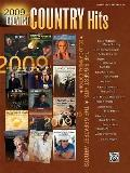 2009 Greatest Country Hits: Piano/Vocal/Chords