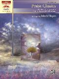 Praise Classics: 12 Artistic Arrangements of Timeless Praise and Worship Songs (Sacred Performer Collections)