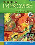 Together We Can Improvise, Vol 1: Three Units Based on Stories and Themes for Teachers K-3 and Teaching Artists, Book & CD