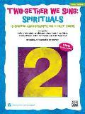 Two-Gether We Sing Spirituals: 10 Spirited Arrangements for 2-Part Voices (Teacher's Handbook)
