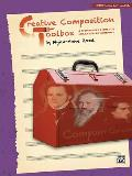 Creative Composition Toolbox, Bk 6: A Step-By-Step Guide for Learning to Compose