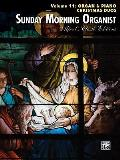 Sunday Morning Organist, Vol 11: Organ & Piano Christmas Duos (Alfred's Classic Editions)