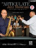 The Articulate Jazz Musician: Mastering the Language of Jazz (C Instruments), Book & CD