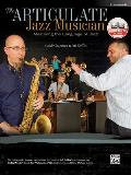 The Articulate Jazz Musician: Mastering the Language of Jazz (B-Flat Instruments), Book & CD