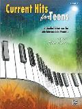 Current Hits for Teens: 6 Graded Solutions for Late Intermediate Pianists (Current Hits for Teens)
