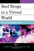 Real Drugs in a Virtual World: Drug Discourse and Community Online