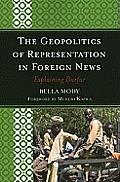 The Geopolitics of Representation in Foreign News: Explaining Darfur
