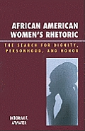 African American Women's Rhetoric: The Search for Dignity, Personhood, and Honor