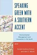 Speaking Green with a Southern Accent Environmental Management & Innovation in the South