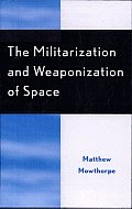 The Militarization and Weaponization of Space