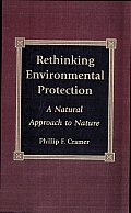 Rethinking Environmental Protection: A Natural Approach to Nature
