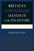 Britain's Unfulfilled Mandate for Palestine