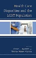 Health Care Disparities and the LGBT Population